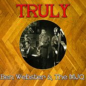 Truly Ben Webster & the MJQ von Ben Webster