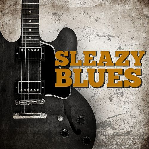 Sleazy Blues by Various Artists