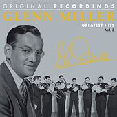 Play & Download Glenn Miller : Greatest Hits, Vol. 2 (Original Recordings) by Glenn Miller | Napster