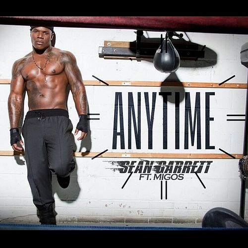 Anytime (feat. Migos) - Single by Sean Garrett
