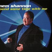 Play & Download Spend Some Time With Me by Mem Shannon | Napster