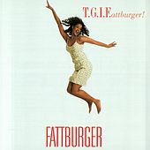 T.G.I.F. by Fattburger