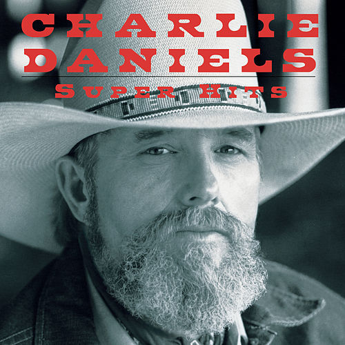 Play & Download Super Hits by Charlie Daniels | Napster