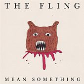 Play & Download Mean Something by The Fling | Napster
