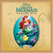 Play & Download The Little Mermaid Greatest Hits by Various Artists | Napster