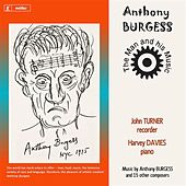 Play & Download Anthony Burgess: The Man and His Music by John Turner | Napster