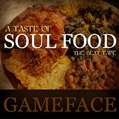 Play & Download A Taste of Soul Food by Gameface | Napster