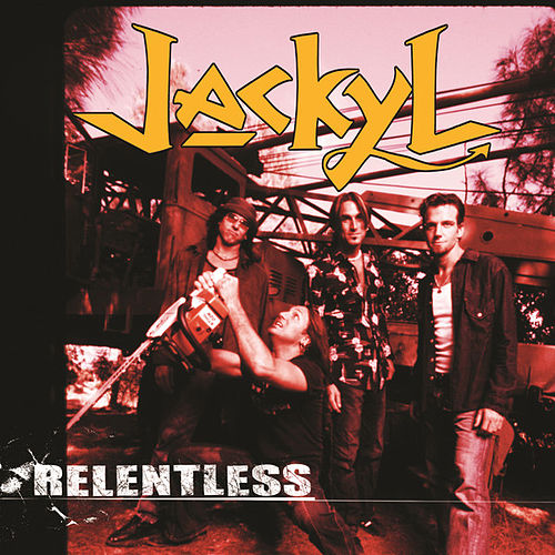 Play & Download Relentless by Jackyl | Napster