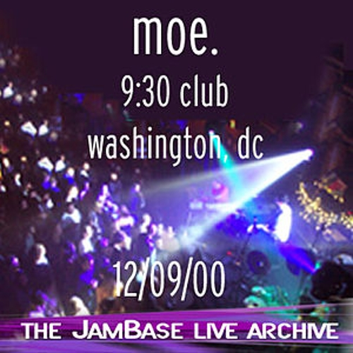 Play & Download 12-09-00 - 9:30 Club - Washington, DC by moe. | Napster