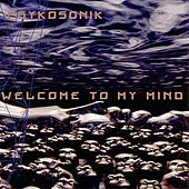 Play & Download Welcome To My Mind by Psykosonik | Napster