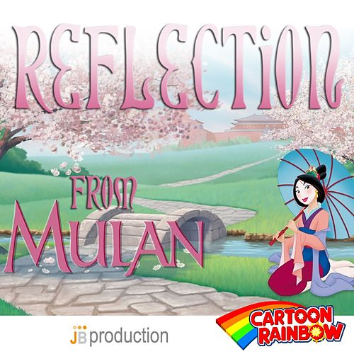 Play & Download Reflection (From 'Mulan') by Cartoon Rainbow | Napster