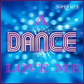 Love Me a Dance (The Best Hits of 2013) by Various Artists