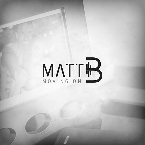 Play & Download Moving On by Matt B. | Napster