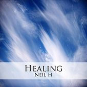 Play & Download Healing by Neil H. | Napster