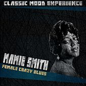 Female Crazy Blues (Classic Mood Experience) von Mamie Smith