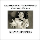 Play & Download Vecchio Frack (Remastered) by Domenico Modugno | Napster