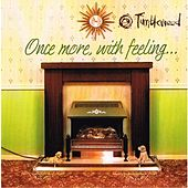Play & Download Once More With Feeling by Tumbleweed | Napster