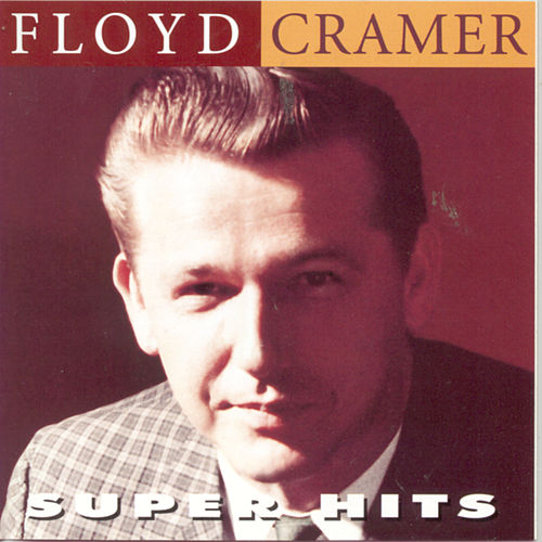 Play & Download Super Hits by Floyd Cramer | Napster