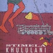 Play & Download Khululani by Stimela | Napster