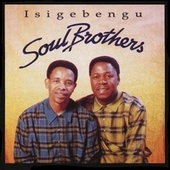 Play & Download Isigebengu by The Soul Brothers | Napster