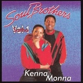 Play & Download Kenna Monna by The Soul Brothers | Napster