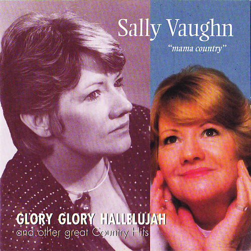 Glory Glory Hallelujah by Sally Vaughn