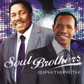 Play & Download Isiphithiphithi by The Soul Brothers | Napster