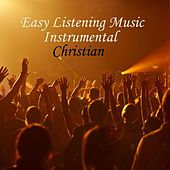 Easy Listening Music - Instrumental Christian Songs - Hymn to Joy by Easy Listening Music
