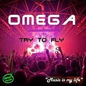 Try to Fly by Omega
