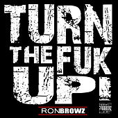 Play & Download Turn The Fuk Up! by Ron Browz | Napster