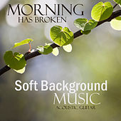 Play & Download Soft Background Music - Acoustic Guitar - Morning Has Broken by Soft Background Music  | Napster