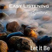 Easy Listening Guitar - Let It Be by Easy Listening Guitar