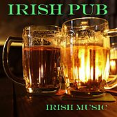 Best Irish Pub Songs - Irish Party Music by Irish Pub Songs