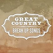 Play & Download Great Country: Break Up Songs by Various Artists | Napster
