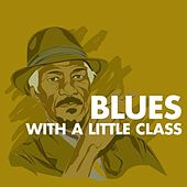 Play & Download Blues - With a Little Class by Various Artists | Napster