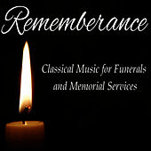 Rememberance: Classical Music for Funeral and Memorial Services von Various Artists