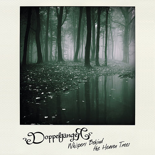 Play & Download Whispers Behind the Heaven Trees by Doppelgänger | Napster