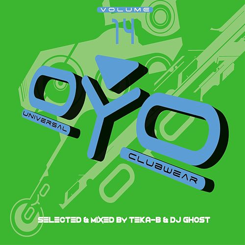Play & Download OYO, Vol. 14 (Selected by Teka B & DJ Ghost) by Various Artists | Napster
