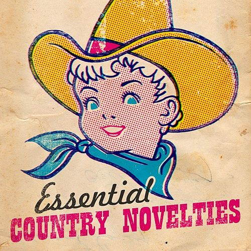 Play & Download Essential Country Novelties by Various Artists | Napster