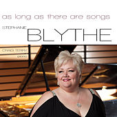 As Long as there are Songs by Stephanie Blythe