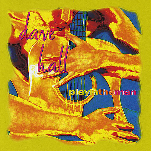 Playin' the Man by Dave Hall