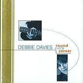 Play & Download Round Every Corner by Debbie Davies | Napster