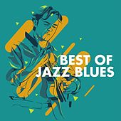 Play & Download Best of Jazz Blues by Various Artists | Napster