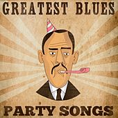 Greatest Blues: Party Songs by Various Artists