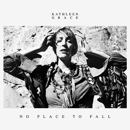 Play & Download No Place to Fall by Kathleen Grace | Napster
