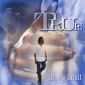 Play & Download True by Dave Hall | Napster