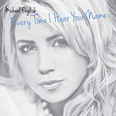 Every Time I Hear Your Name by Michael English