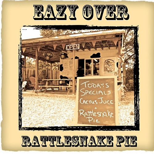 Rattlesnake Pie by Eazy Over