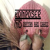 Play & Download Rhythm and Dance by Komposer MD | Napster