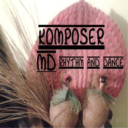 Rhythm and Dance by Komposer MD
